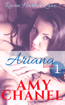 Book Cover, Ariana, Raven Harbor Lane short reads by Romance Author Amy Chanel