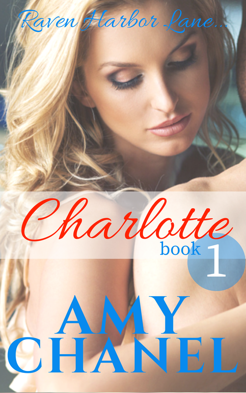 Book Cover, Charlotte, Raven Harbor Lane short reads by Romance Author Amy Chanel